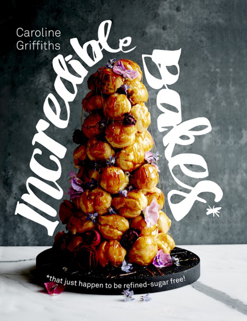 Incredible Bakes cookbook by Carolina Griffiths